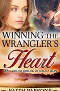 Mail Order Bride: Winning the Wrangler's Heart