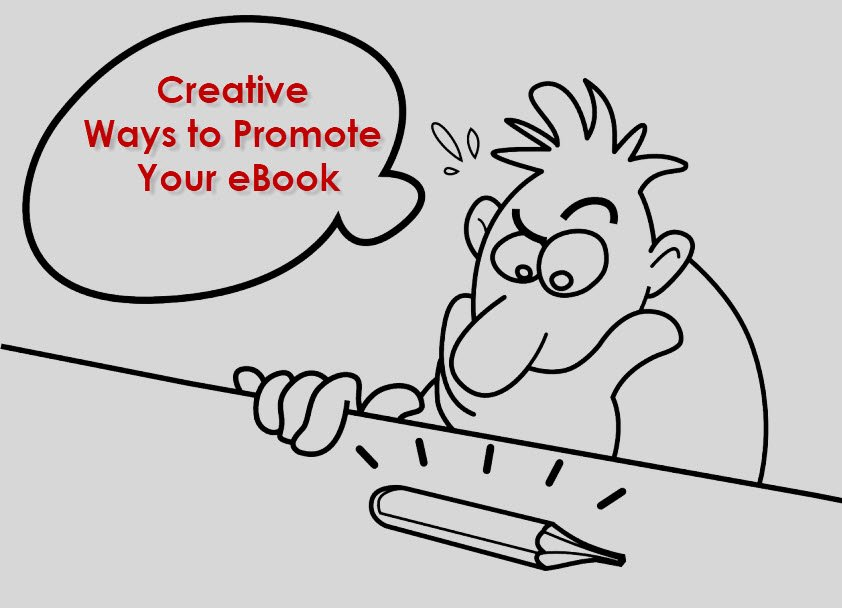 Creative Ways To Promote Your eBook